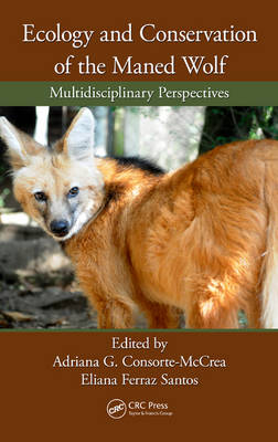 Ecology and Conservation of the Maned Wolf: Multidisciplinary Perspectives (Hardback)