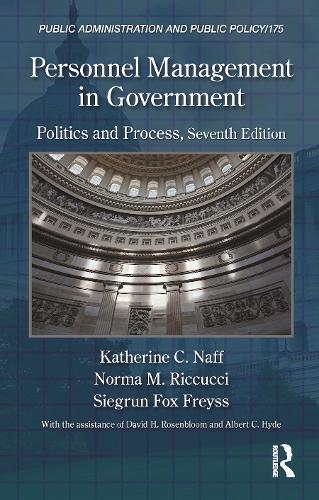 Personnel Management in Government: Politics and Process, Seventh Edition - Public Administration and Public Policy (Hardback)