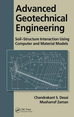 Advanced Geotechnical Engineering: Soil-Structure Interaction using Computer and Material Models (Hardback)