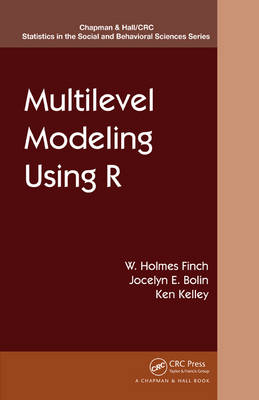 Multilevel Modeling Using R - Chapman & Hall/CRC Statistics in the Social and Behavioral Sciences (Paperback)