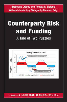 Counterparty Risk and Funding: A Tale of Two Puzzles - Chapman & Hall/CRC Financial Mathematics Series (Hardback)