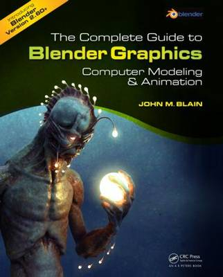 The Complete Guide to Blender Graphics: Computer Modeling and Animation (Paperback)