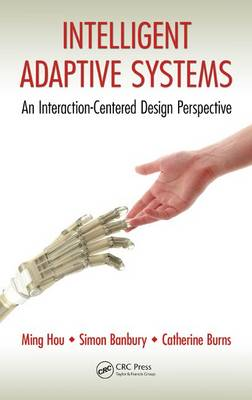 Intelligent Adaptive Systems: An Interaction-Centered Design Perspective (Hardback)
