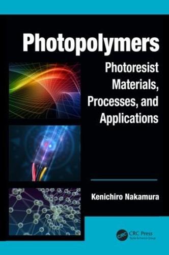 Photopolymers: Photoresist Materials, Processes, and Applications - Optics and Photonics (Hardback)