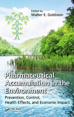 Pharmaceutical Accumulation in the Environment: Prevention, Control, Health Effects, and Economic Impact (Hardback)