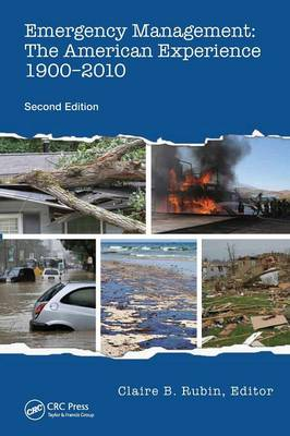 Emergency Management: The American Experience 1900-2010, Second Edition (Paperback)