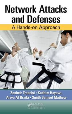 Network Attacks and Defenses: A Hands-on Approach (Hardback)