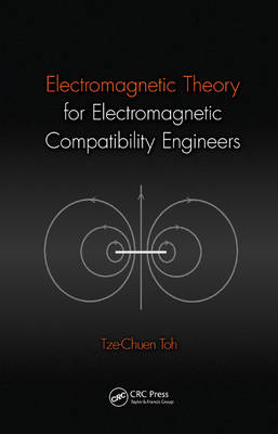 Electromagnetic Theory for Electromagnetic Compatibility Engineers (Hardback)