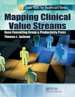Mapping Clinical Value Streams - Lean Tools for Healthcare Series (Paperback)