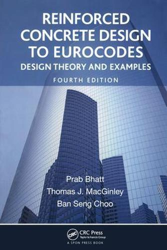 Reinforced Concrete Design to Eurocodes: Design Theory and Examples, Fourth Edition (Paperback)