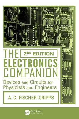 The Electronics Companion: Devices and Circuits for Physicists and Engineers, 2nd Edition (Paperback)