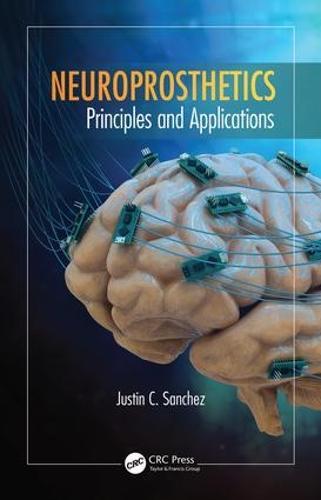 Neuroprosthetics: Principles and Applications - Rehabilitation Science in Practice Series (Hardback)