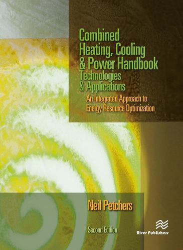 Combined Heating, Cooling & Power Handbook: Technologies & Applications (Hardback)