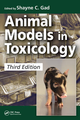 Animal Models in Toxicology, Third Edition (Hardback)