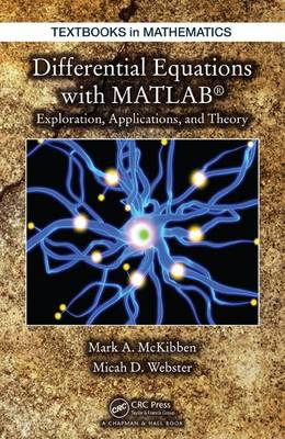 Differential Equations with MATLAB: Exploration, Applications, and Theory - Textbooks in Mathematics (Hardback)