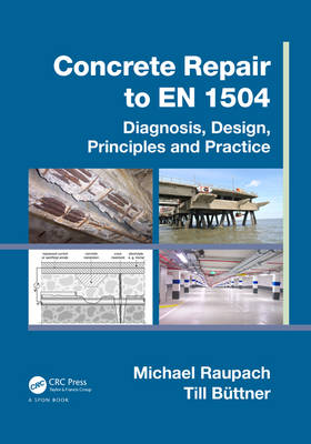 Concrete Repair to EN 1504: Diagnosis, Design, Principles and Practice (Hardback)