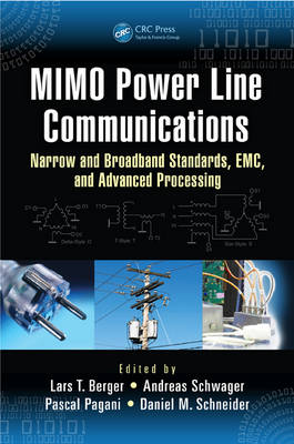 MIMO Power Line Communications: Narrow and Broadband Standards, EMC, and Advanced Processing - Devices, Circuits, and Systems (Hardback)