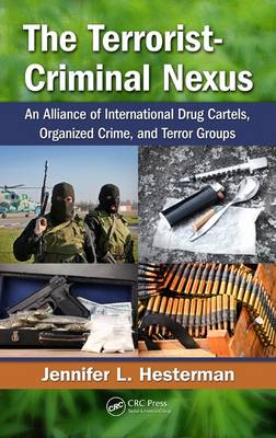 The Terrorist-Criminal Nexus: An Alliance of International Drug Cartels, Organized Crime, and Terror Groups (Hardback)