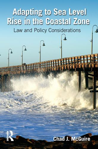 Adapting to Sea Level Rise in the Coastal Zone: Law and Policy Considerations (Hardback)
