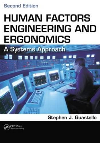 Human Factors Engineering and Ergonomics: A Systems Approach, Second Edition (Paperback)