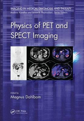 Physics of PET and SPECT Imaging - Imaging in Medical Diagnosis and Therapy (Hardback)