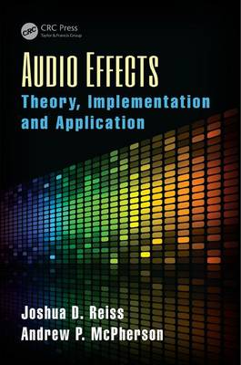 Audio Effects: Theory, Implementation and Application (Hardback)
