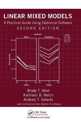 Linear Mixed Models: A Practical Guide Using Statistical Software, Second Edition (Hardback)