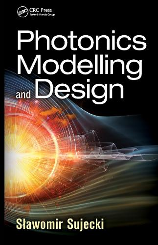 Photonics Modelling and Design - Optical Sciences and Applications of Light (Hardback)