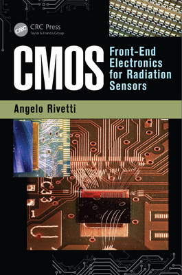 CMOS: Front-End Electronics for Radiation Sensors - Devices, Circuits, and Systems (Hardback)