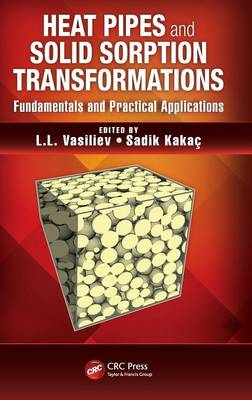 Heat Pipes and Solid Sorption Transformations: Fundamentals and Practical Applications (Hardback)