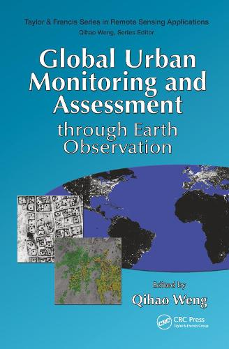 Global Urban Monitoring and Assessment through Earth Observation - Remote Sensing Applications Series (Hardback)
