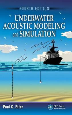 Underwater Acoustic Modeling and Simulation, Fourth Edition (Hardback)