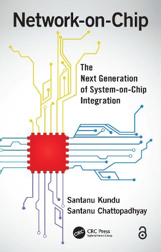 Network-on-Chip: The Next Generation of System-on-Chip Integration (Hardback)