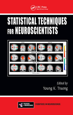 Statistical Techniques for Neuroscientists - Frontiers in Neuroscience (Hardback)