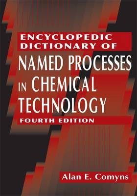 Encyclopedic Dictionary of Named Processes in Chemical Technology (Hardback)