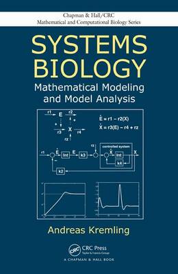 Systems Biology: Mathematical Modeling and Model Analysis - Chapman & Hall/CRC Mathematical and Computational Biology (Hardback)