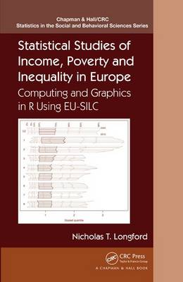 Statistical Studies of Income, Poverty and Inequality in Europe: Computing and Graphics in R using EU-SILC - Chapman & Hall/CRC Statistics in the Social and Behavioral Sciences (Hardback)
