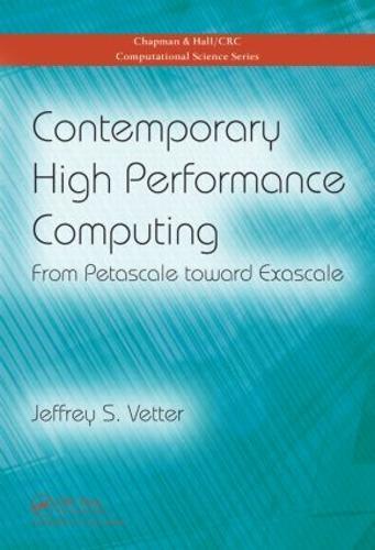 Contemporary High Performance Computing: From Petascale toward Exascale - Chapman & Hall/CRC Computational Science (Hardback)