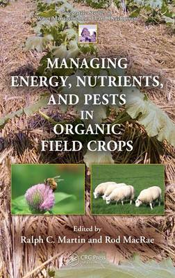 Managing Energy, Nutrients, and Pests in Organic Field Crops - Integrative Studies in Water Management and Land Development (Hardback)