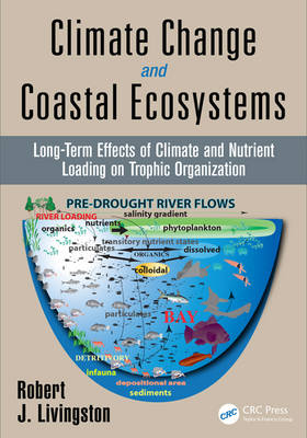 Climate Change and Coastal Ecosystems: Long-Term Effects of Climate and Nutrient Loading on Trophic Organization - CRC Marine Science (Hardback)