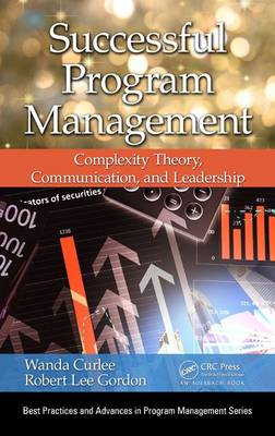 Successful Program Management: Complexity Theory, Communication, and Leadership - Best Practices in Portfolio, Program, and Project Management (Hardback)