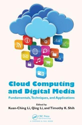 Cloud Computing and Digital Media: Fundamentals, Techniques, and Applications (Hardback)