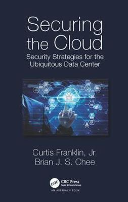 Securing the Cloud: Security Strategies for the Ubiquitous Data Center (Hardback)