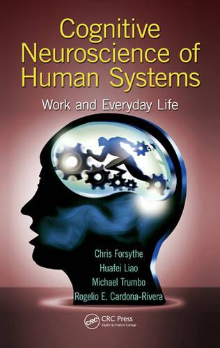 Cognitive Neuroscience of Human Systems: Work and Everyday Life - Human Factors and Ergonomics (Hardback)