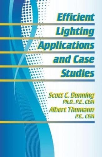 Efficient Lighting Applications and Case Studies (Hardback)