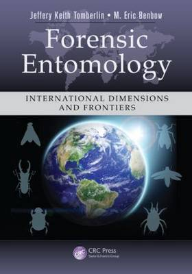 Forensic Entomology: International Dimensions and Frontiers - Contemporary Topics in Entomology (Hardback)