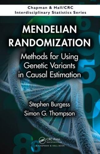 Mendelian Randomization: Methods for Using Genetic Variants in Causal Estimation - Chapman & Hall/CRC Interdisciplinary Statistics (Hardback)