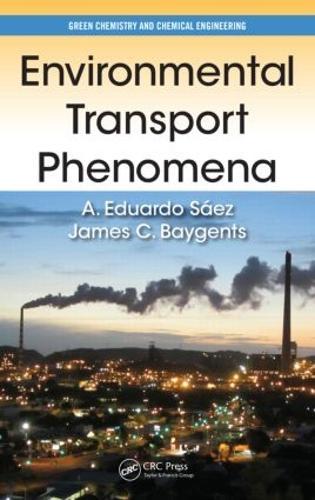 Environmental Transport Phenomena - Green Chemistry and Chemical Engineering (Hardback)