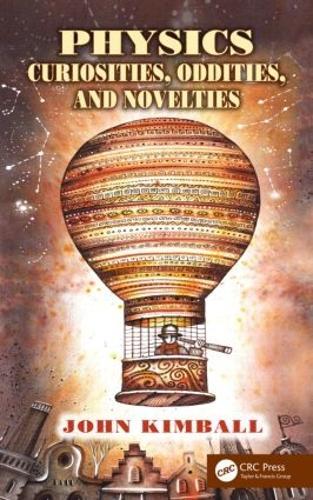 Physics Curiosities, Oddities, and Novelties (Paperback)