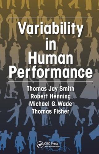 Variability in Human Performance - Human Factors and Ergonomics (Hardback)